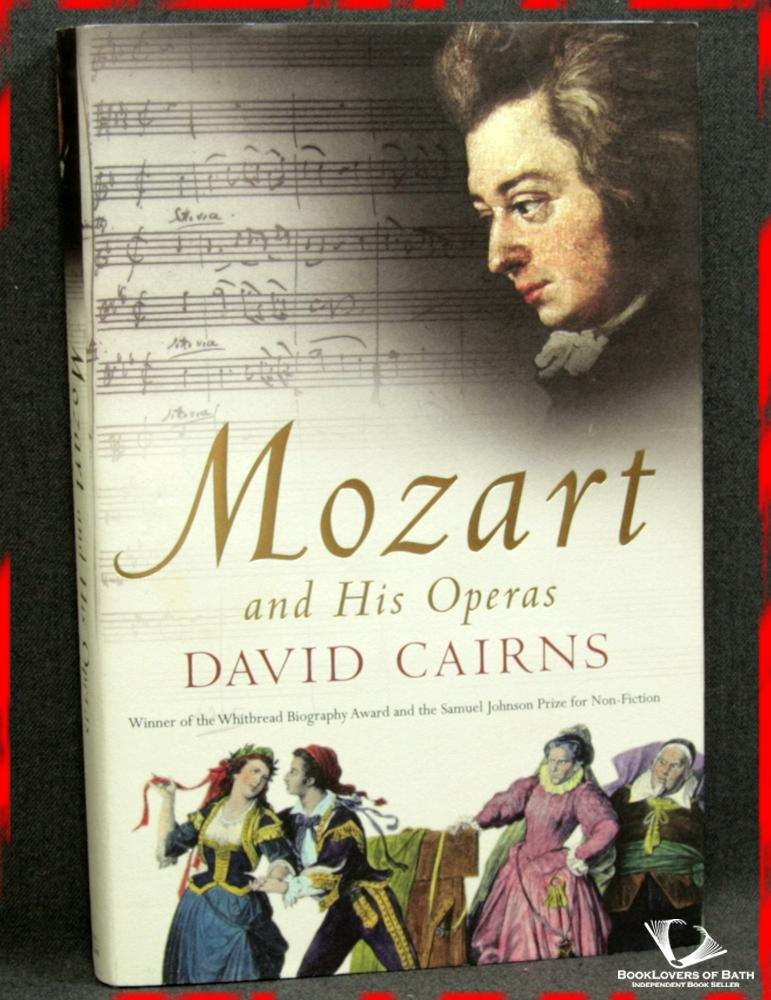Mozart and His Operas - David Cairns