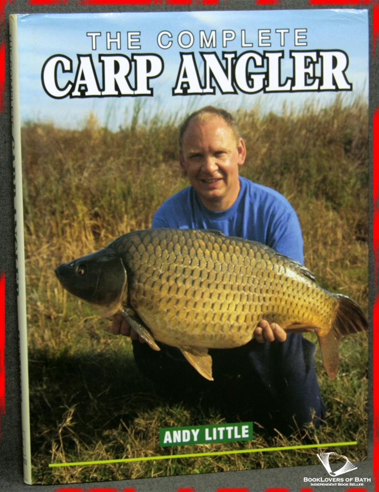 The Complete Carp Angler - Andy Little
