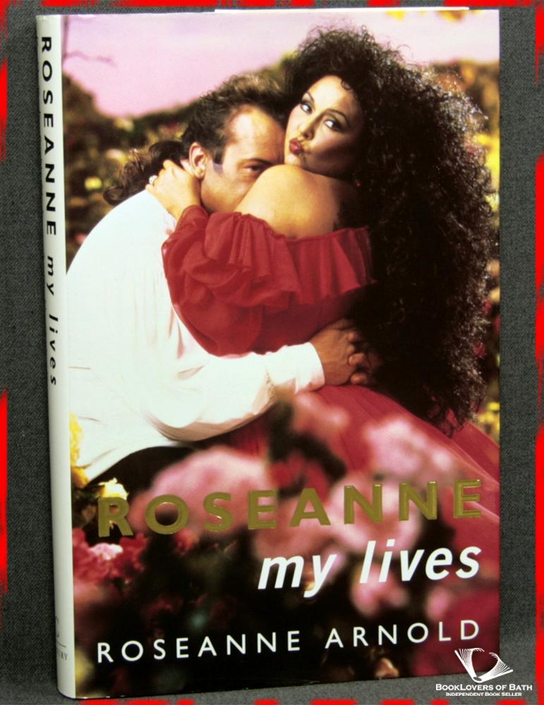Roseanne: My Lives - Roseanne Arnold