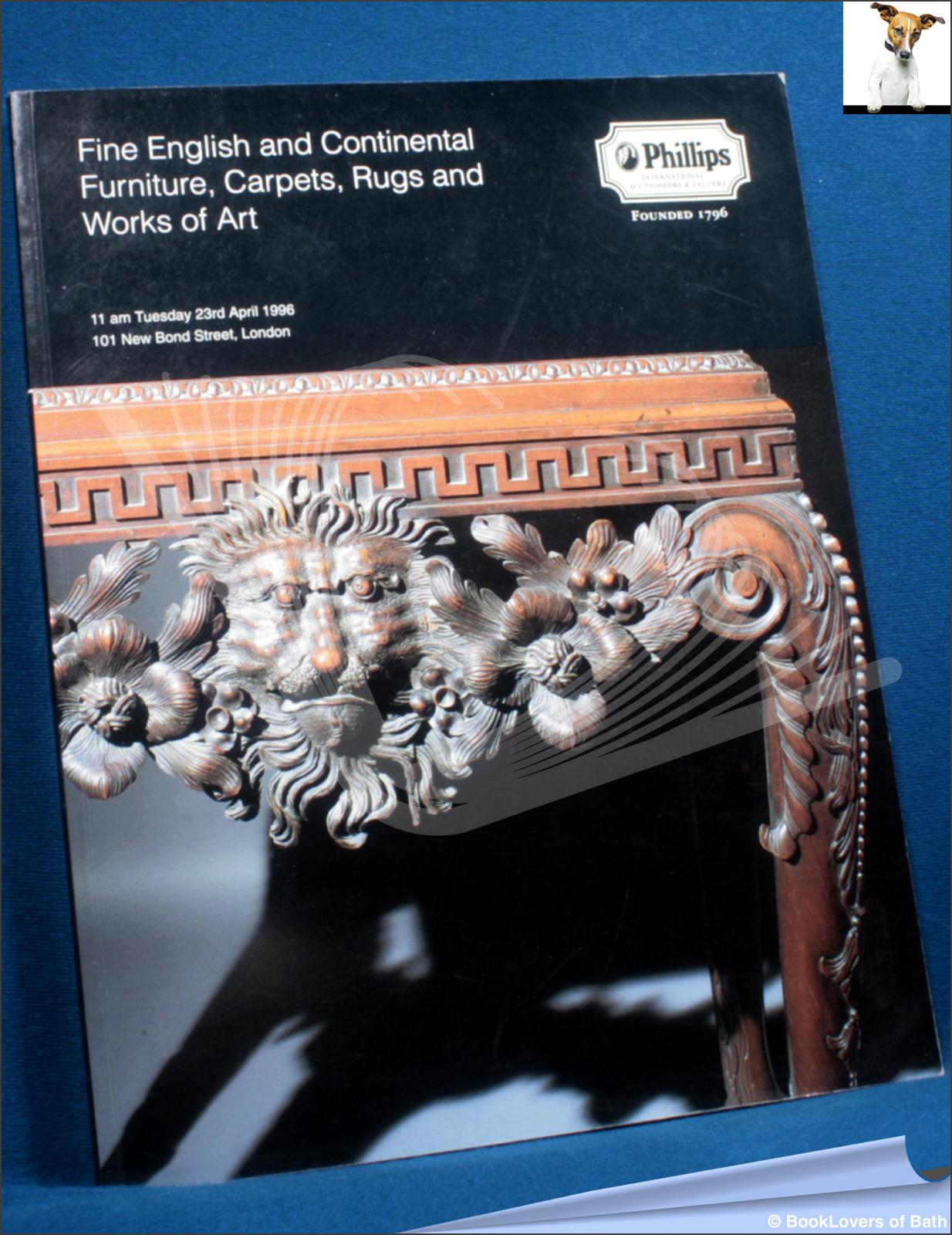 Fine English and Continental Furniture, Carpets, Rugs and Works of Art 11am Tuesday 23rd April 1996 - Anon.