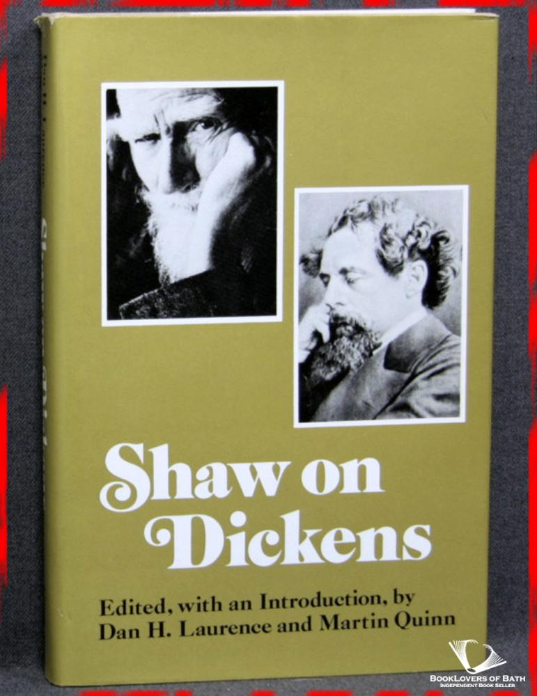 Shaw On Dickens - Edited With an Introduction by Dan H. Laurence & Martin Quinn