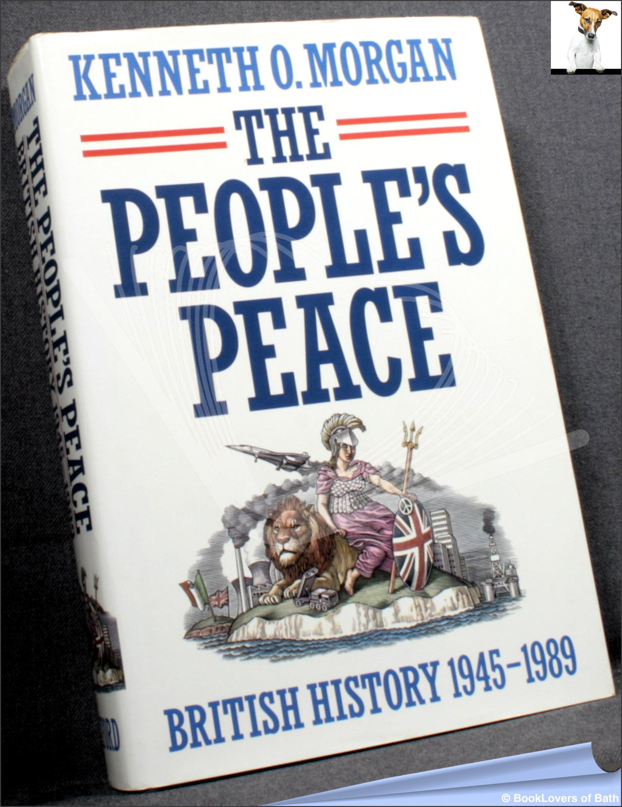 The People's Peace: British History 1945-1989 - Kenneth O. Morgan