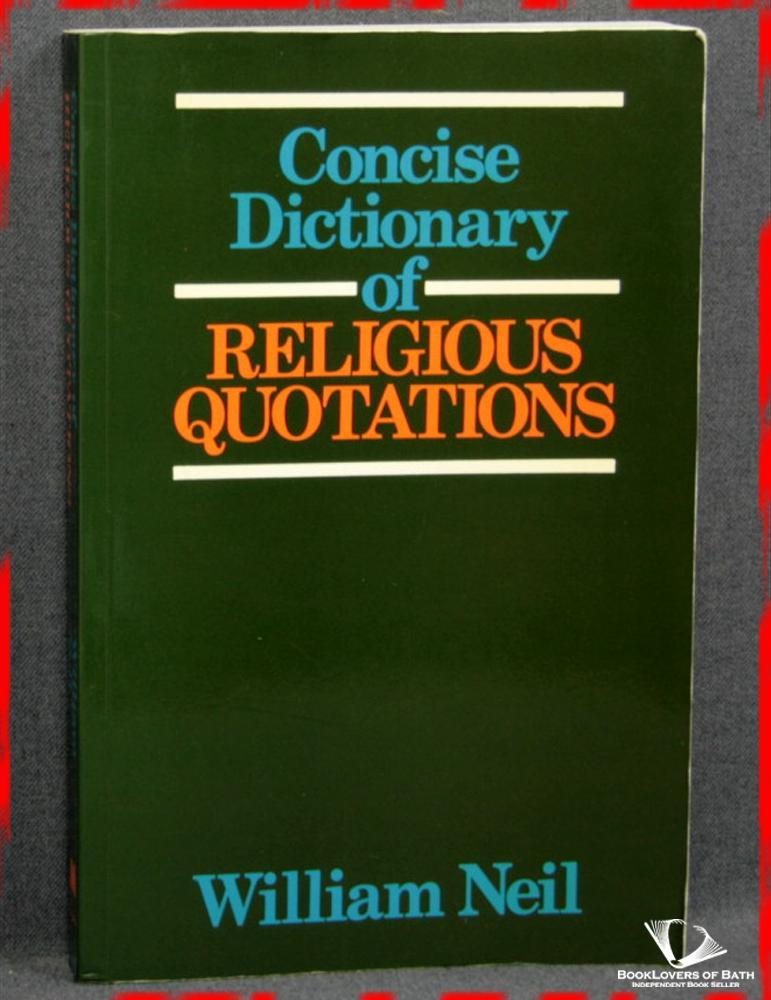 Concise Dictionary of Religious Quotations - William Neil