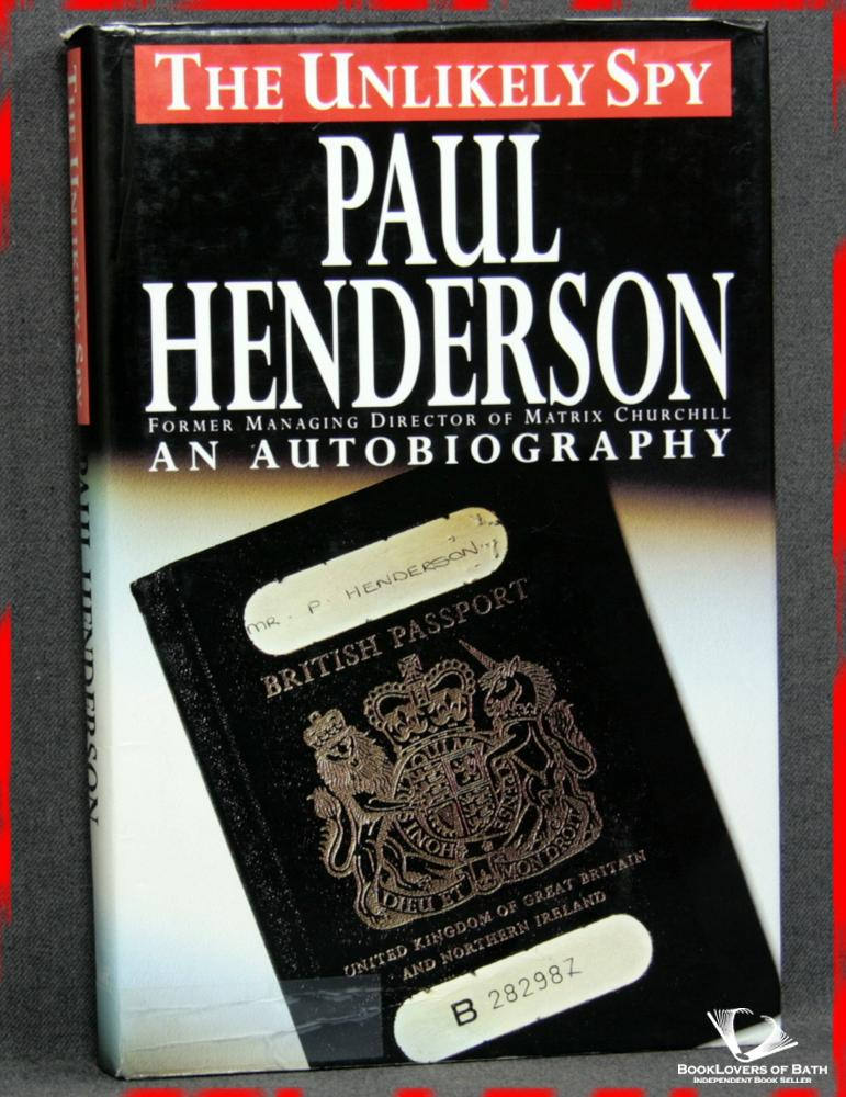 The Unlikely Spy - Paul Henderson