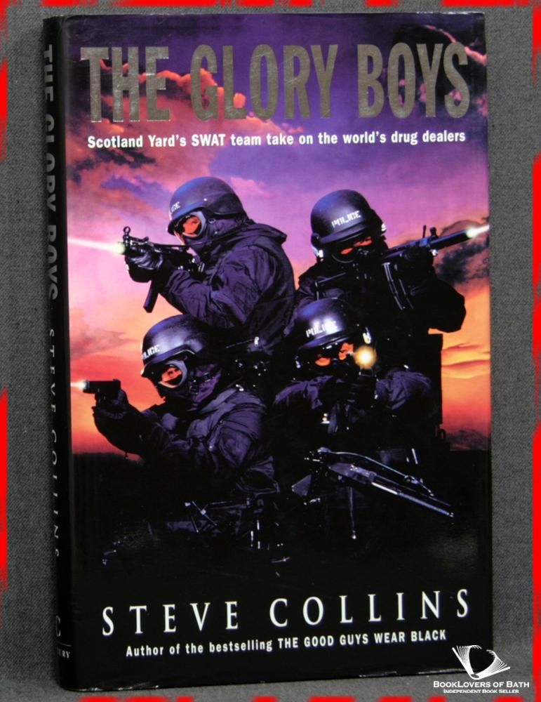The Glory Boys: The True-life Adventures of Scotland Yard's SWAT, The Last Line of Defence in the War Against International Crime - Steve Collins