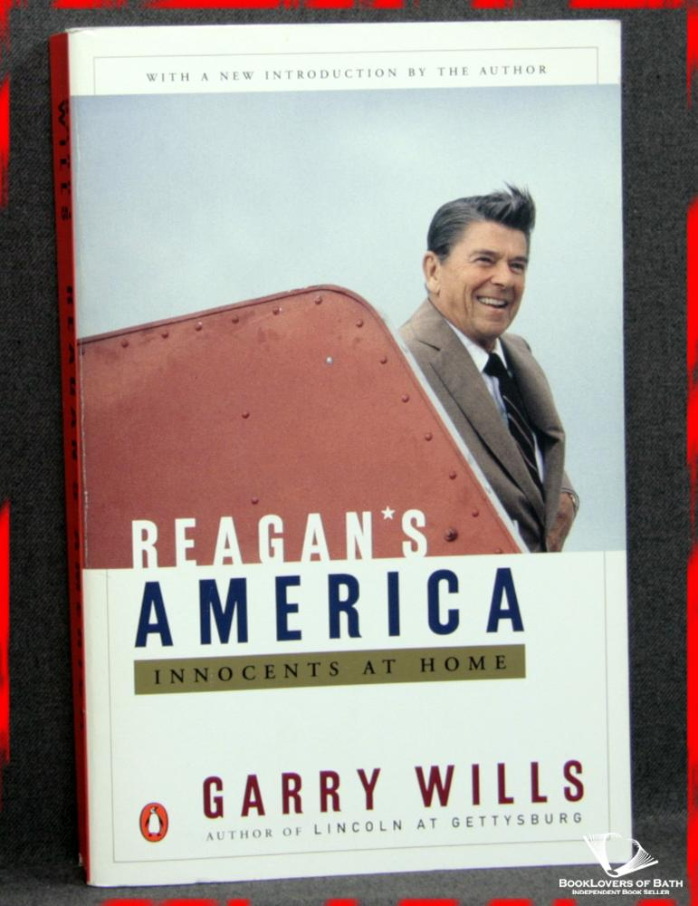 Reagan's America: Innocents At Home - Garry Wills