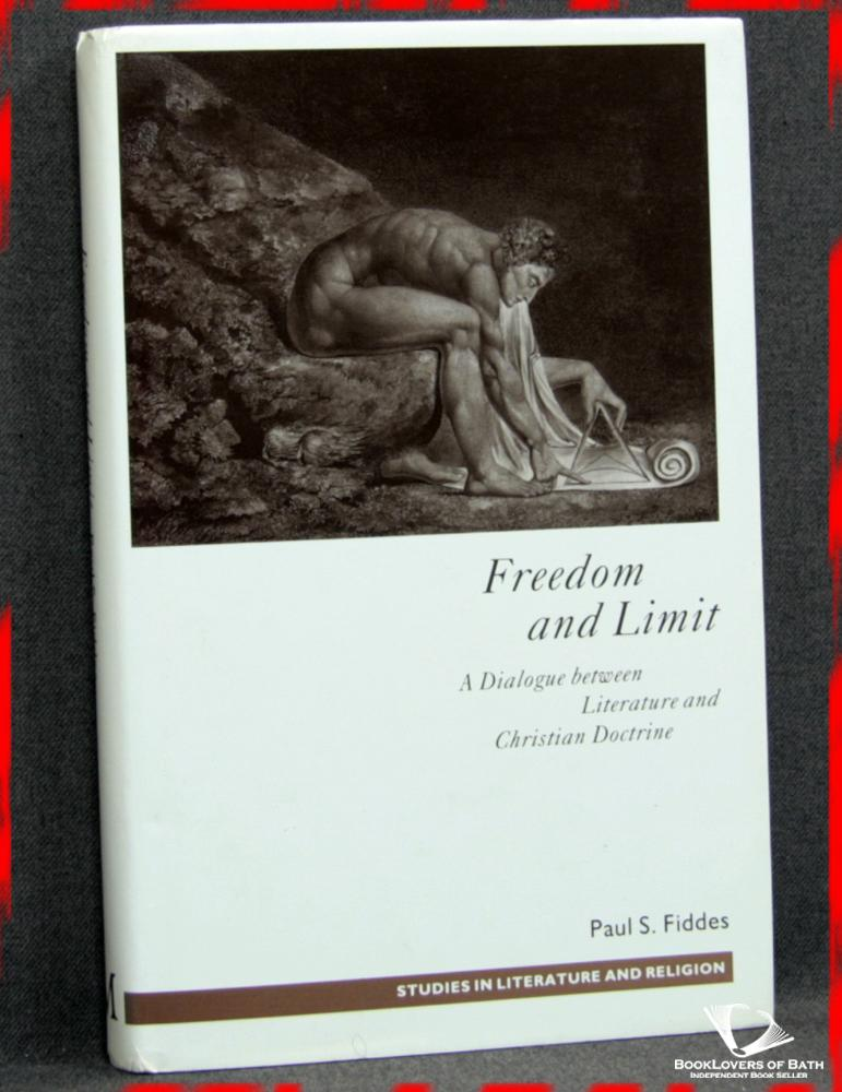 Freedom and Limit: A Dialogue Between Literature and Christian Doctrine - Paul S. Fiddes