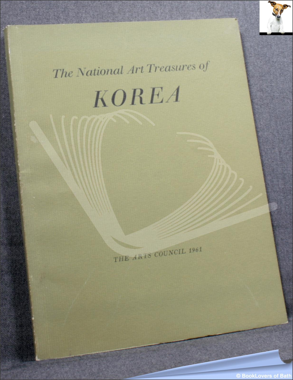 An Exhibition of National Art Treasures of Korea Lent by the Government of the Republic of Korea - Anon.