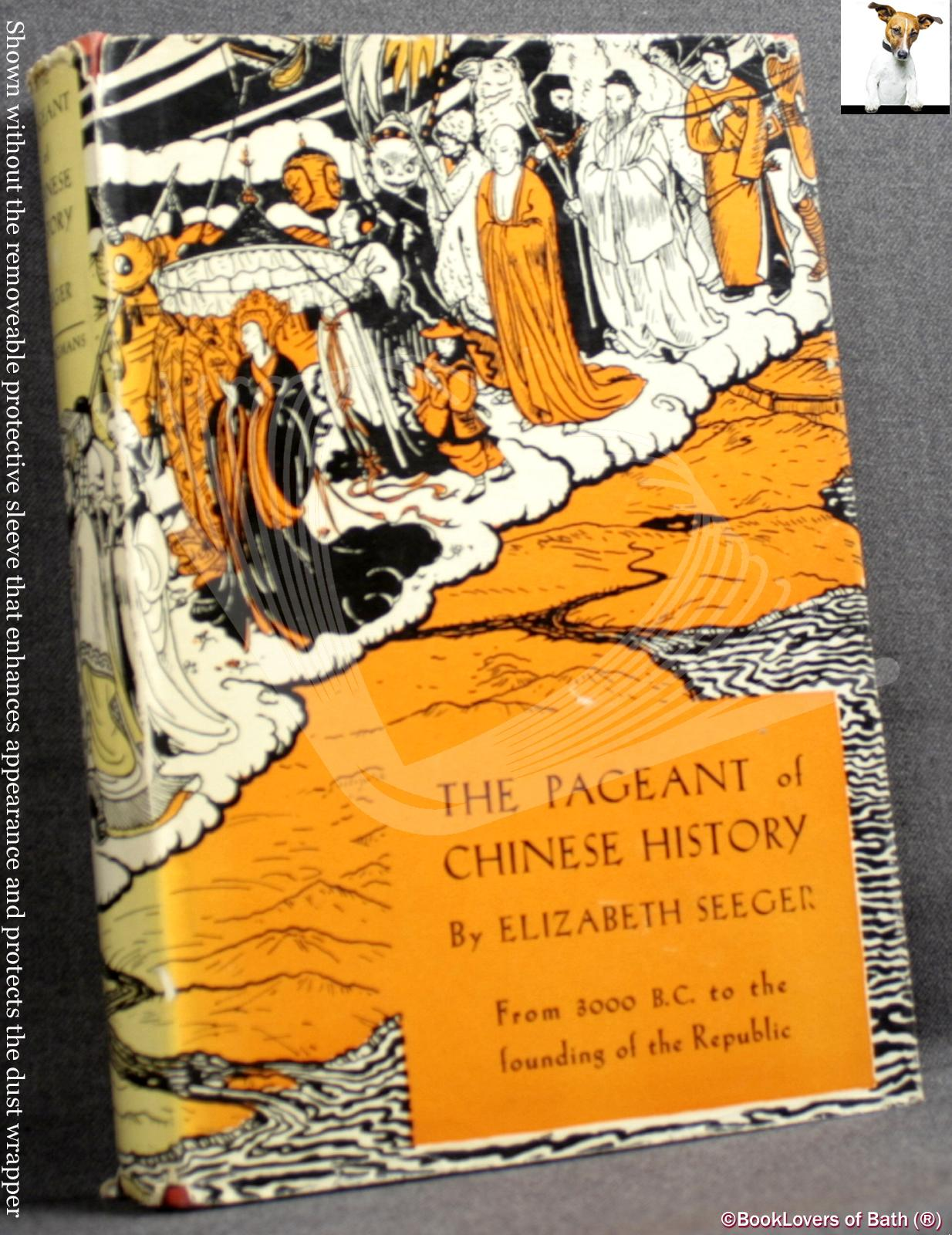 The Pageant Of Chinese History - Elizabeth Seeger