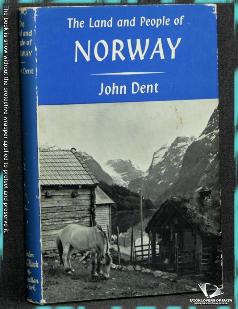 The Land And People Of Norway - John Dent