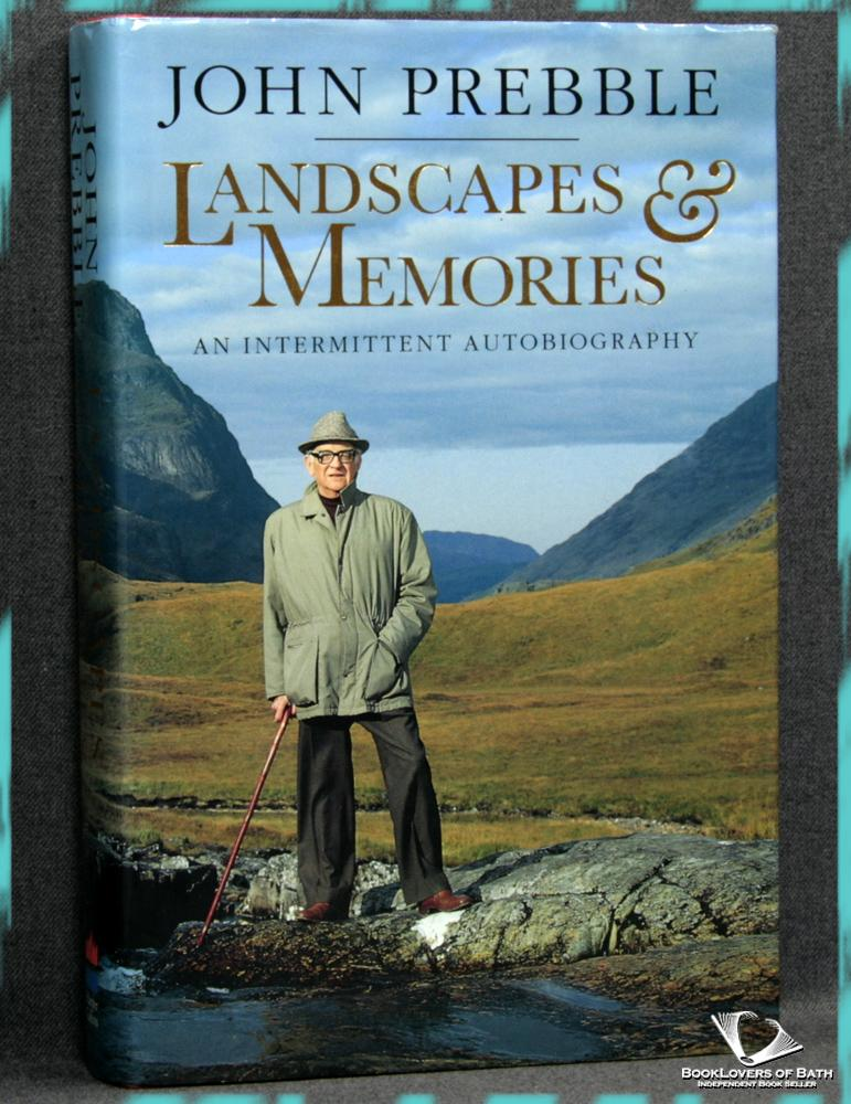 Landscapes & Memories: An Intermittent Autobiography - John Prebble
