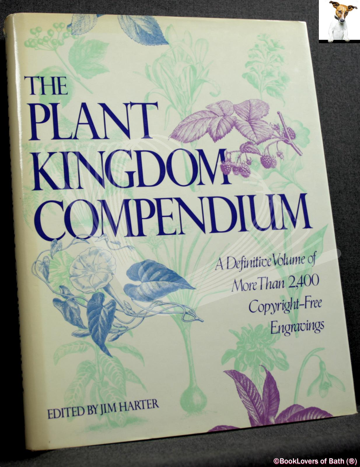 The Plant Kingdom Compendium: A Definitive Volume of More Than 2,400 Copyright-free Engravings - Edited by Jim Harter