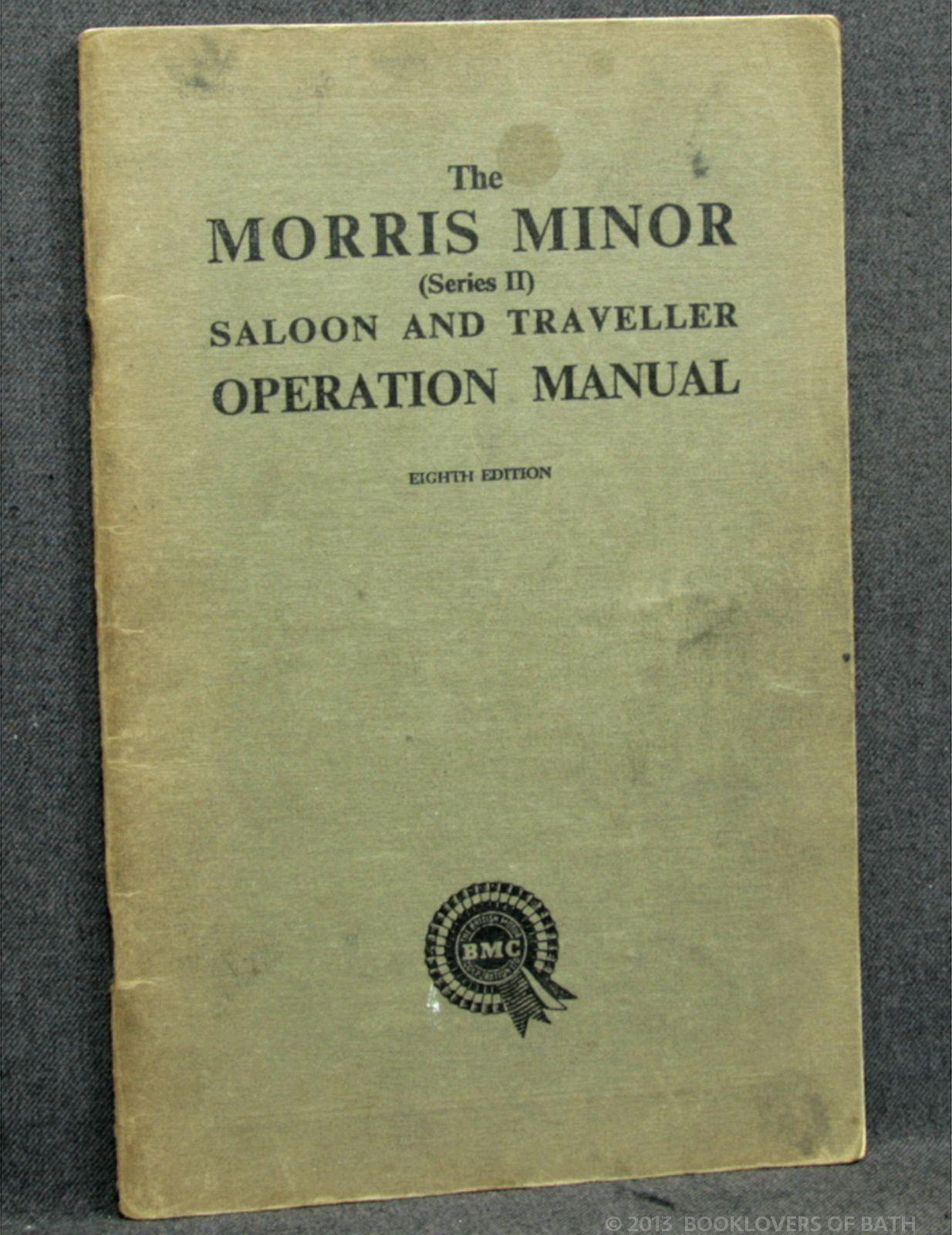 The Morris Minor (Series II) Saloon and Traveller Operation Manual - Anon.