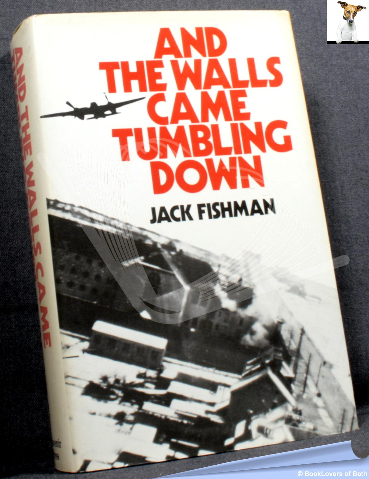 And the Walls Came Tumbling Down - Jack Fishman
