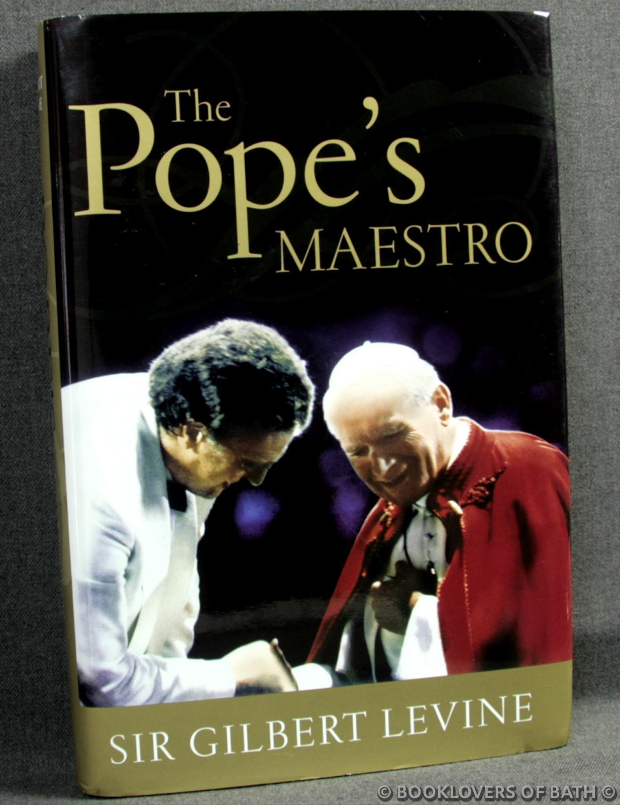 The Pope's Maestro - Sir Gilbert Levine