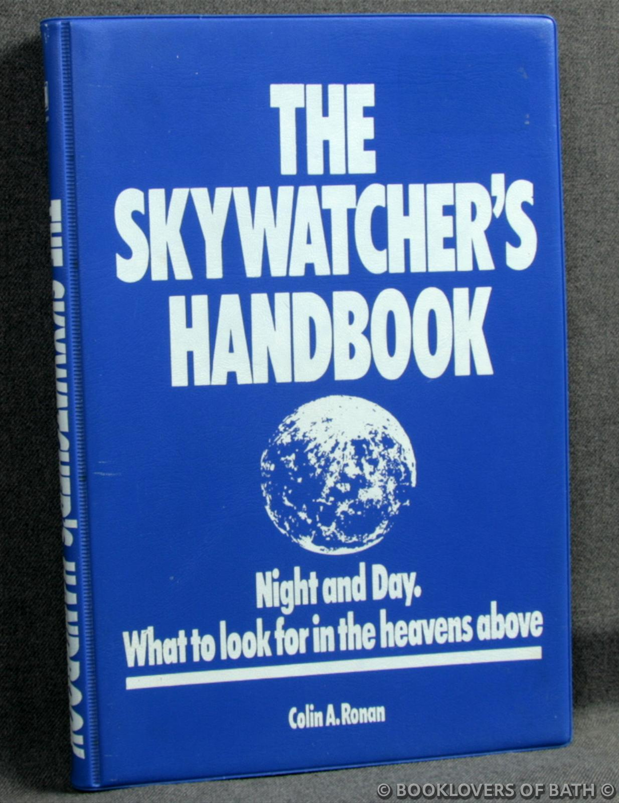 The Skywatcher's Handbook - Colin A. [Alastair] Ronan