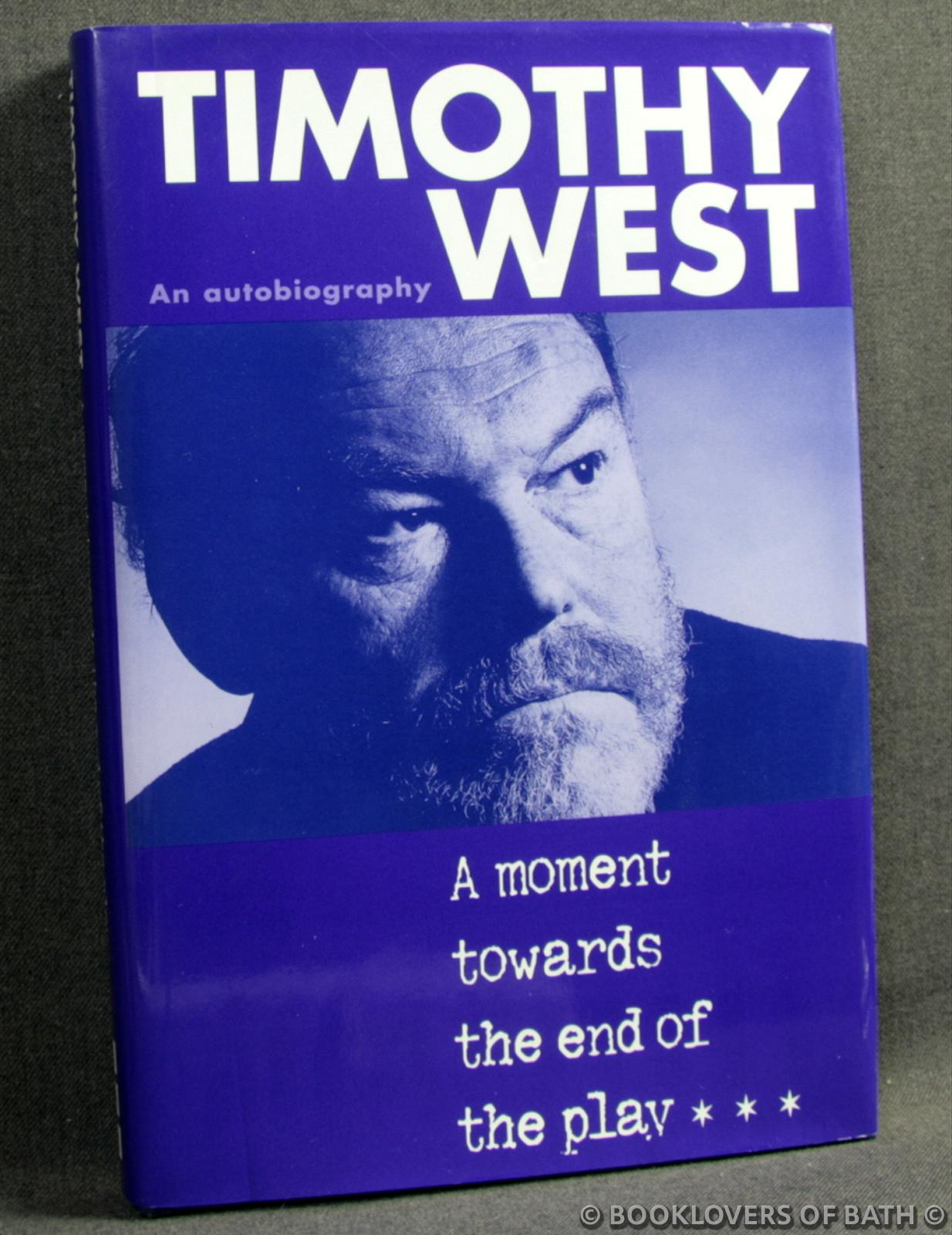 A Moment Towards the End of the Play - Timothy West
