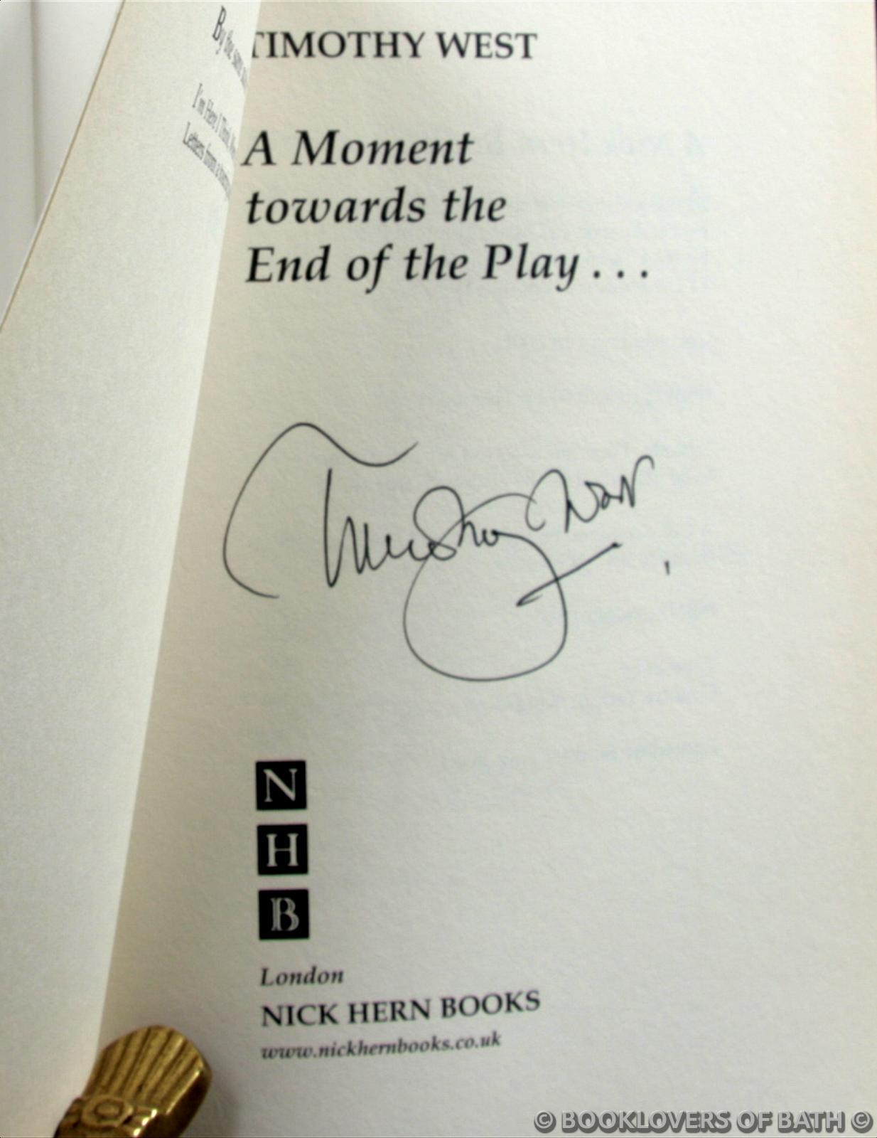 A Moment Towards the End of the Play Timothy West