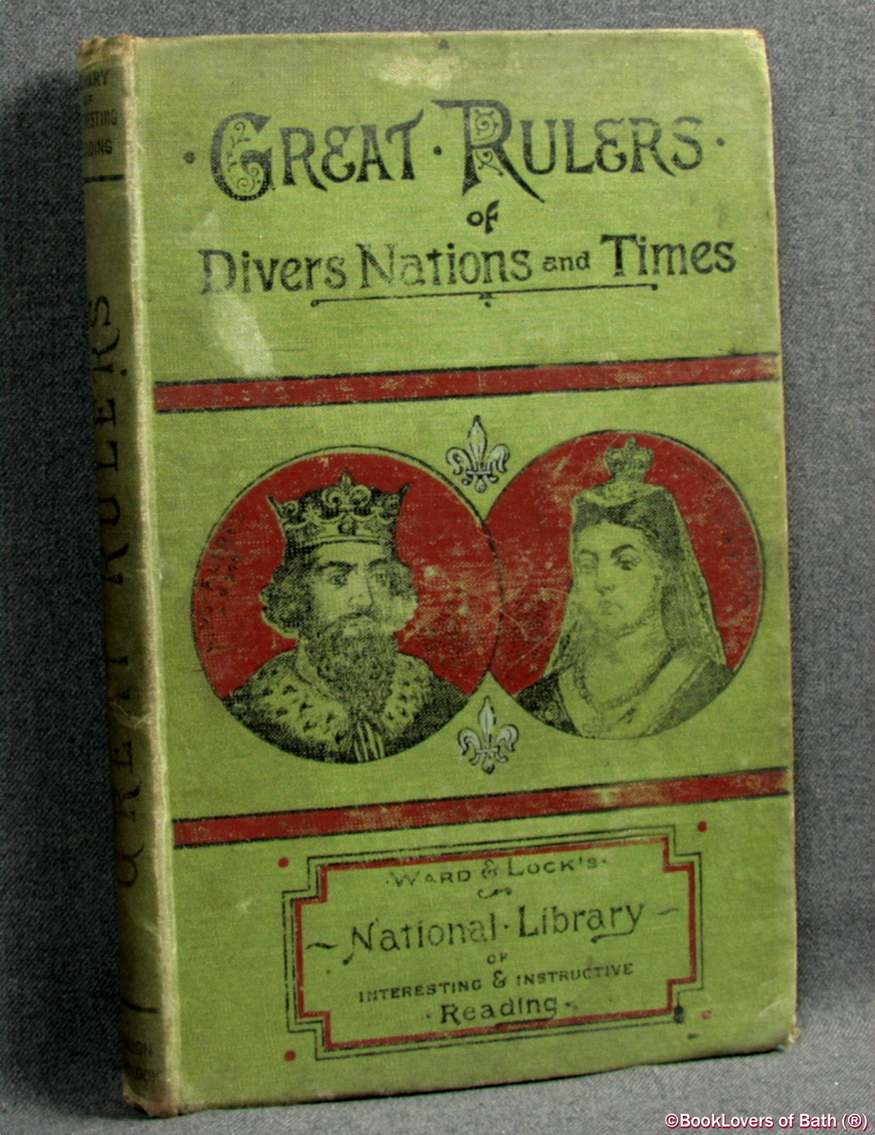 Great Rulers in Divers Nations and Times: Their Labours and Struggles, and the Lesson of Their Lives - Anon.