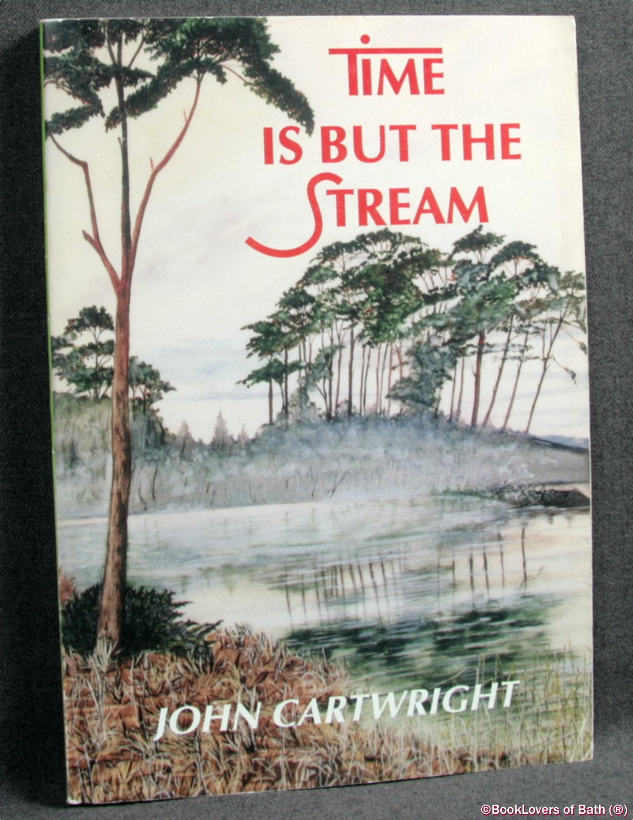 Time Is But the Stream: The Story of Jessica - A Most Unusal Artist - John Cartwright
