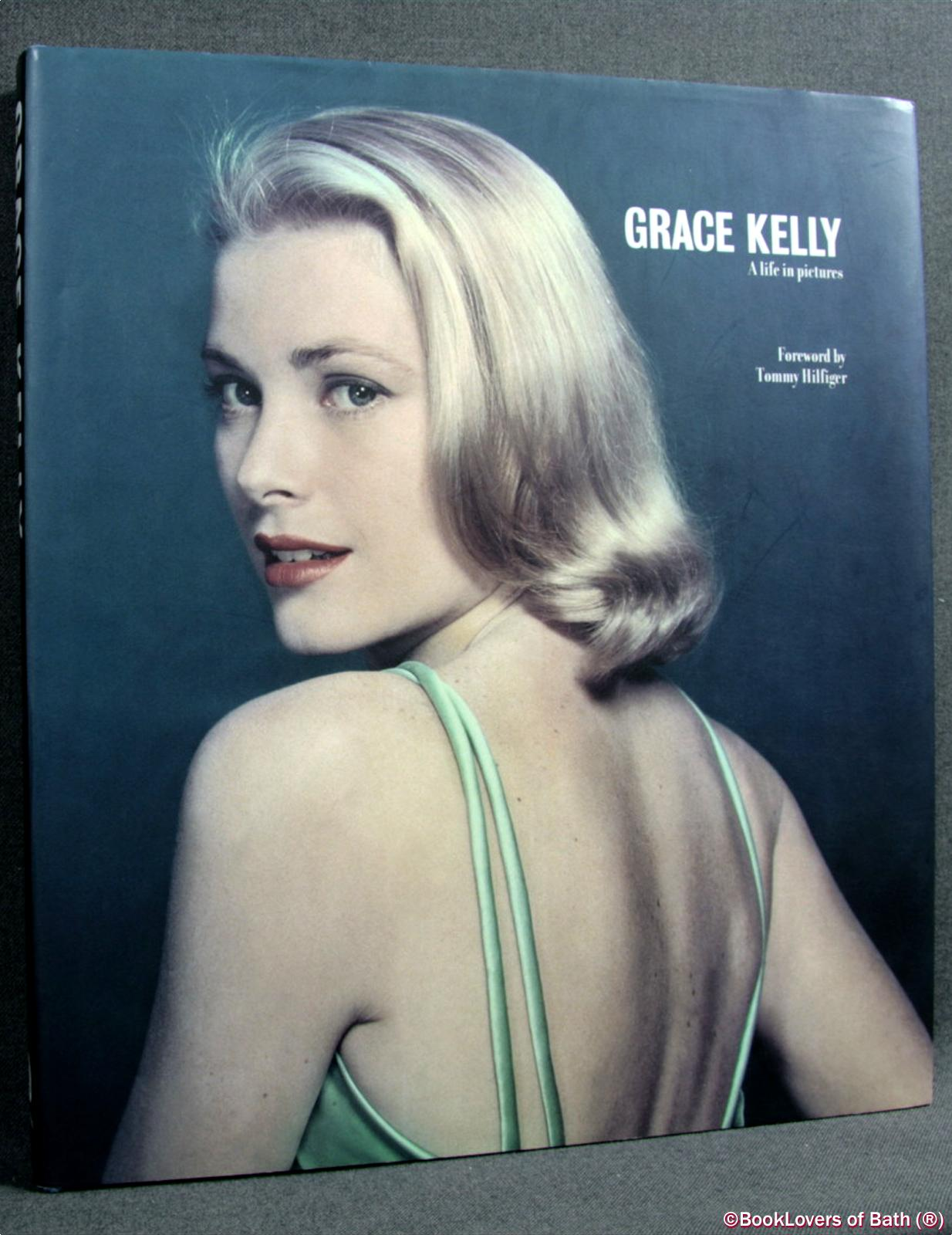 Grace Kelly: A Life in Pictures - Edited by Yann-Brice Dherbier & Pierre-Henri Verlhac