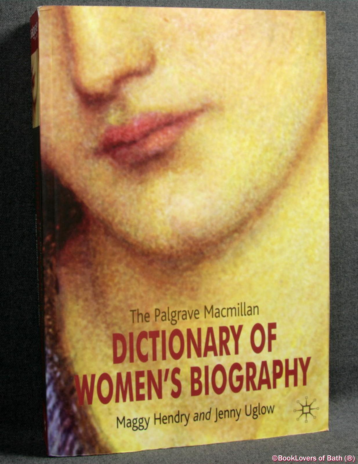 The Palgrave Macmillan Dictionary of Women's Biography - Maggy Hendry & Jenny Uglow