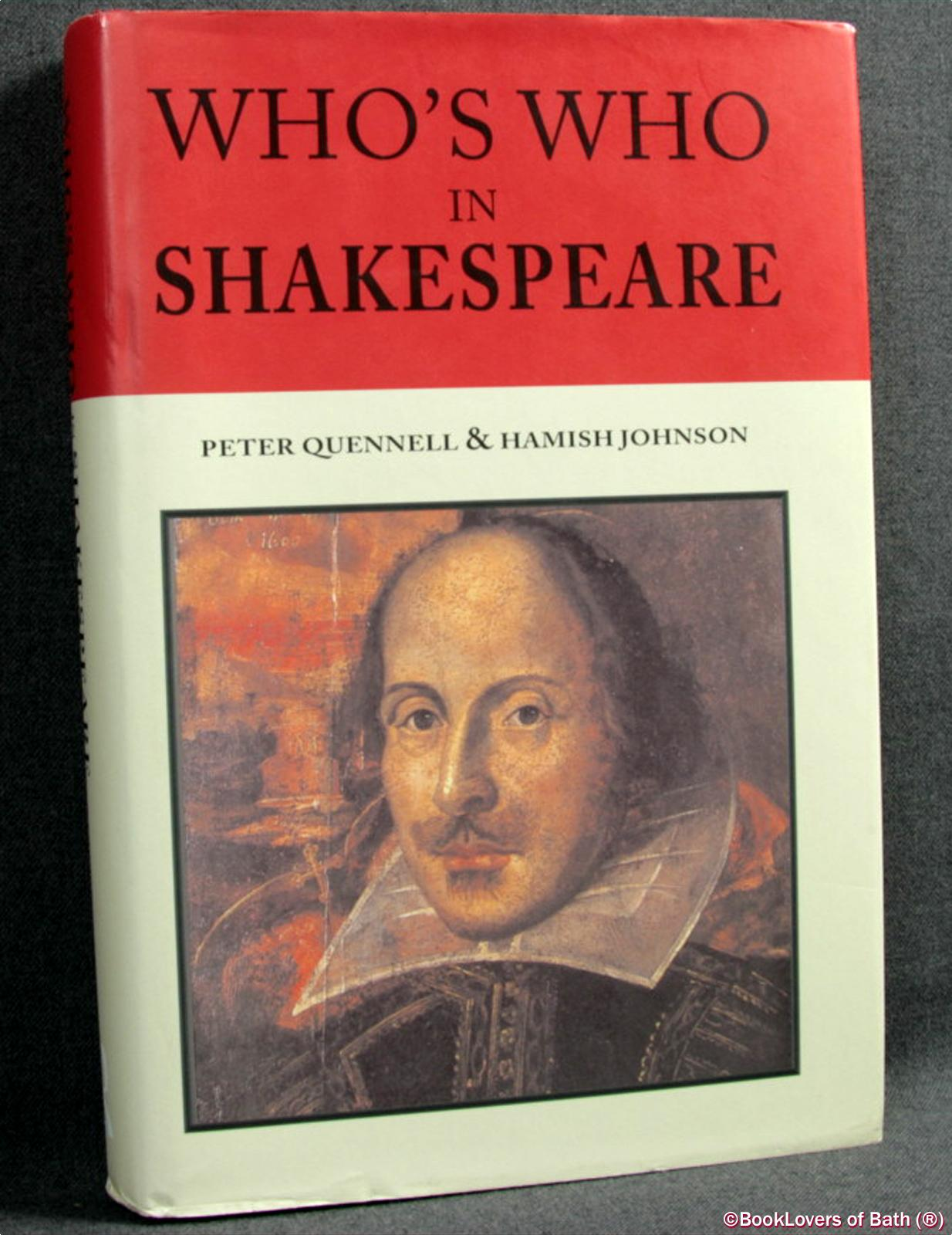 Who's Who in Shakespeare - Peter Quennell & Hamish Johnson
