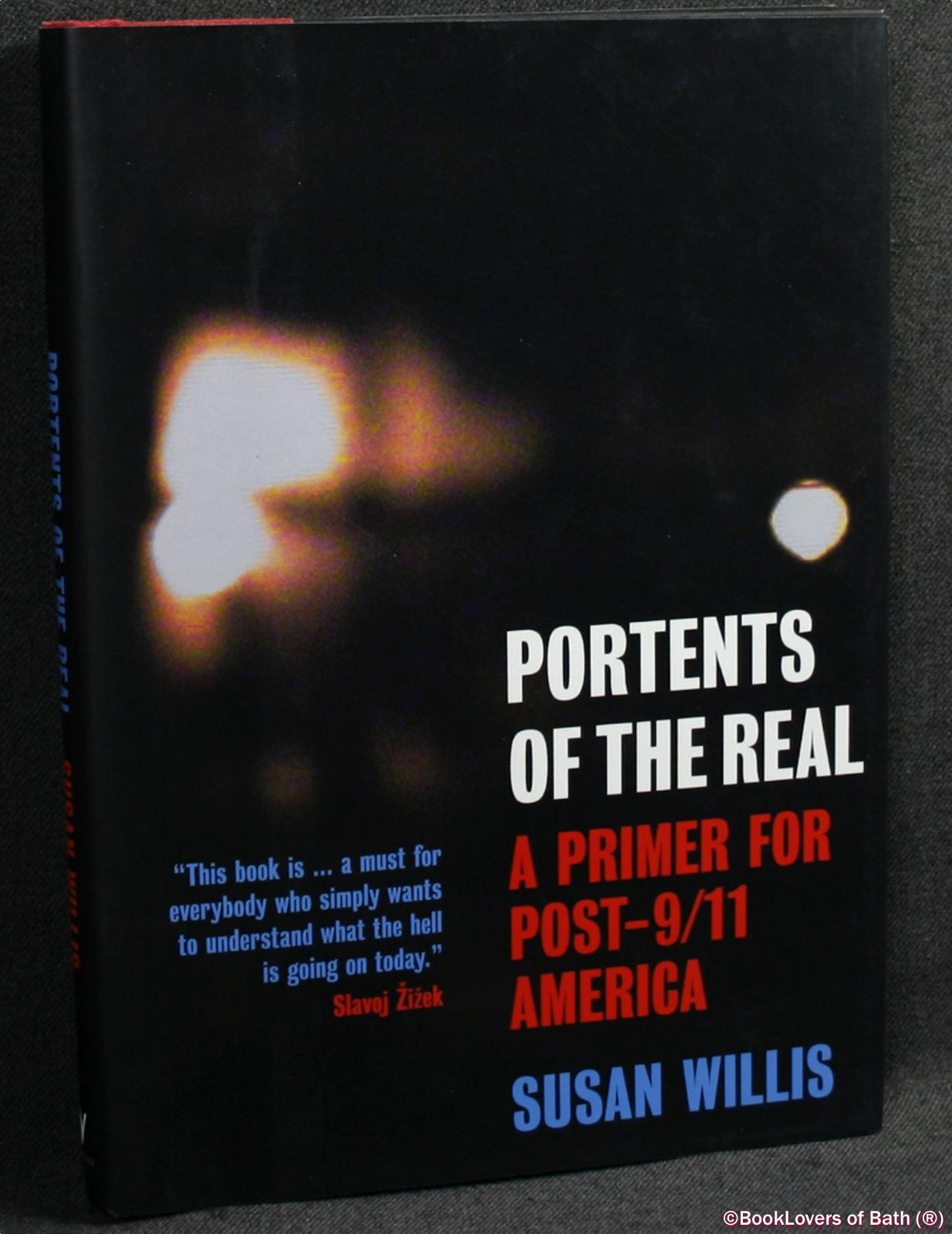 Portents of the Real: A Primer For Post-9/11 America - Susan Willis