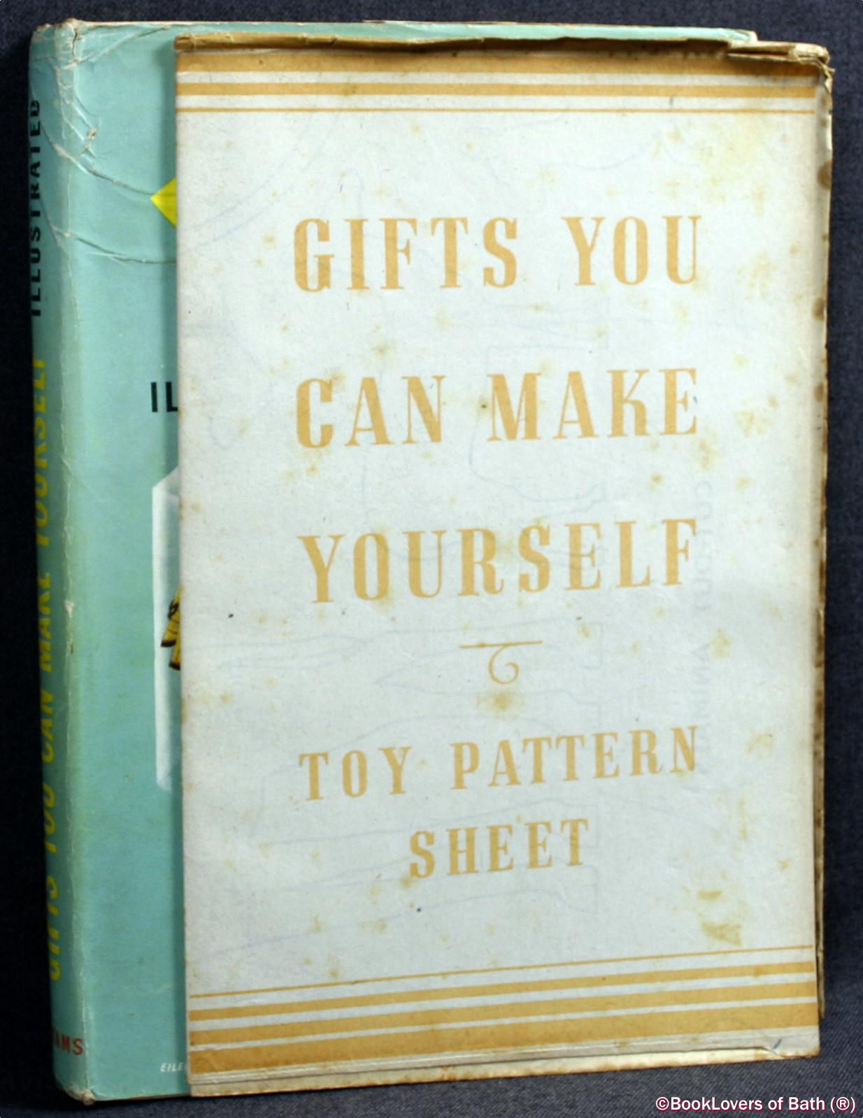 Gifts You Can Make Yourself: A Selection of Delightful Gifts Which Can Be Made At Home For Everyone - Anon.