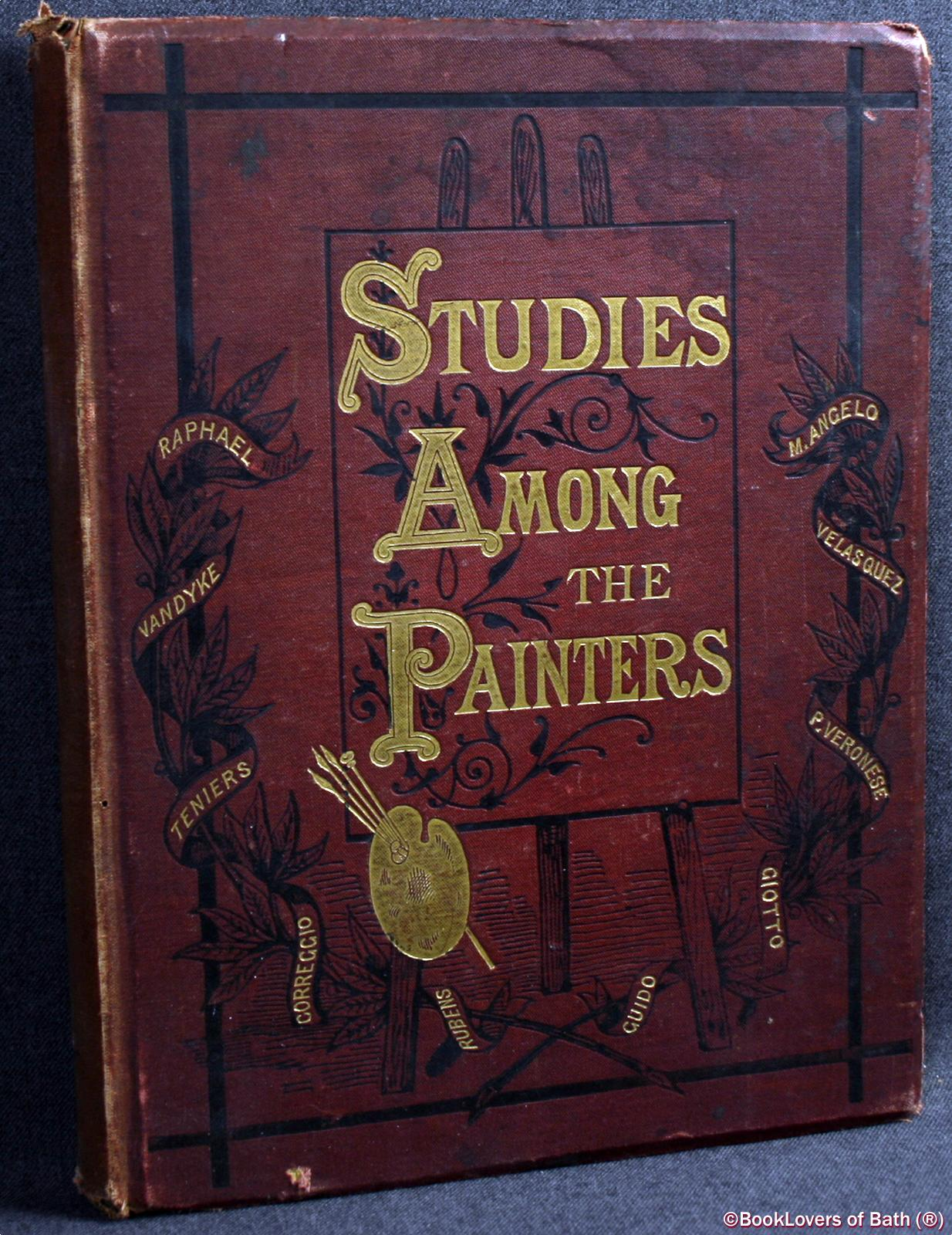 Studies Among The Painters - J. [Joseph] Beavington Atkinson