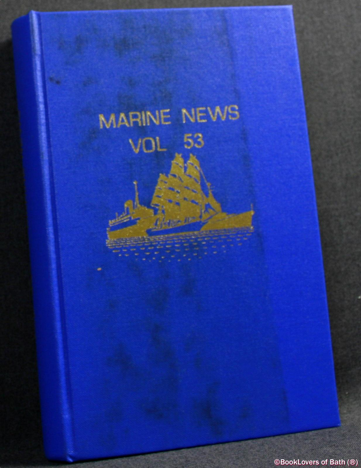 Marine News: Journal of the World Ship Society Volume 53 No. 1 to No. 12 - Anon.