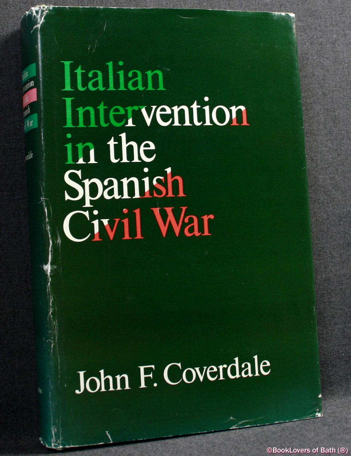 Italian Intervention In The Spanish Civil War - John F. Coverdale