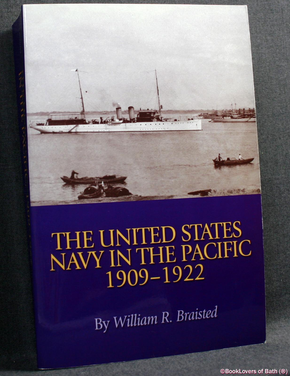The United States Navy in the Pacific, 1909-1922 - William Reynolds Braisted