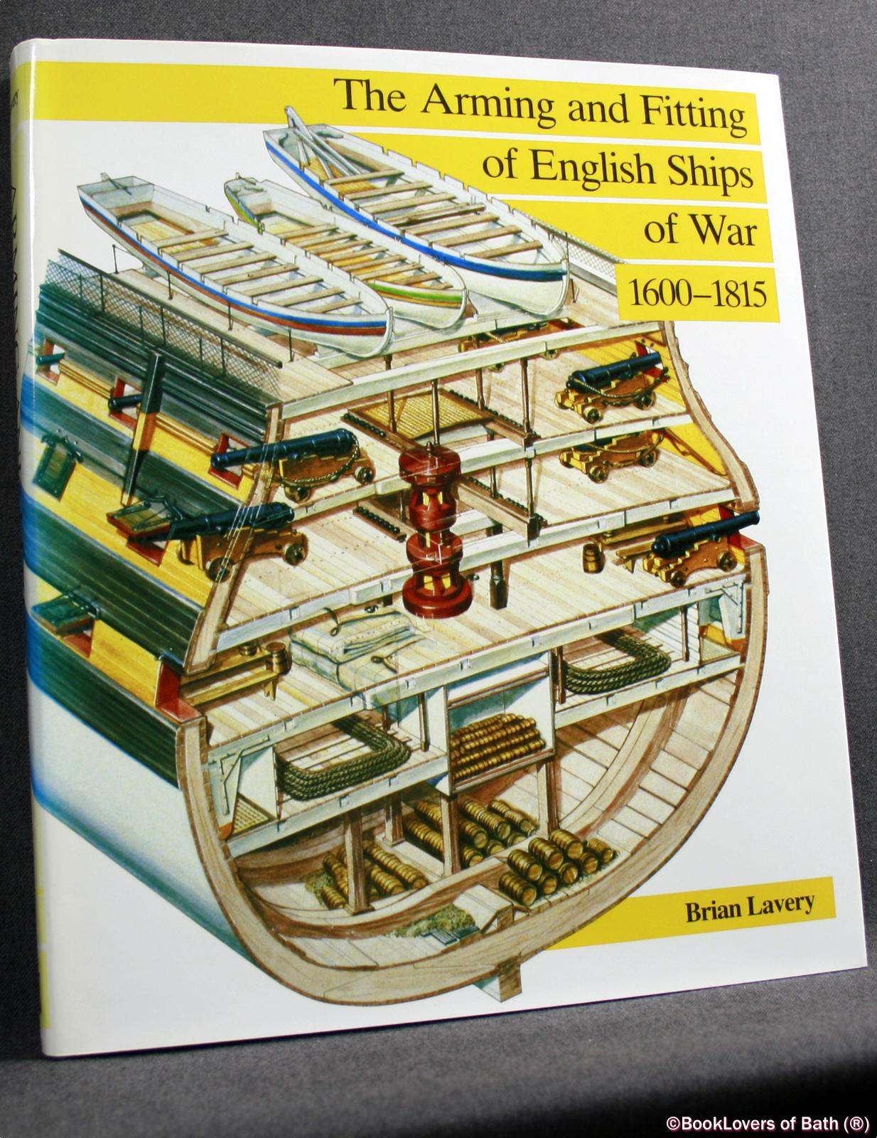 The Arming and Fitting of English Ships of War, 1600-1815  - Brian Lavery