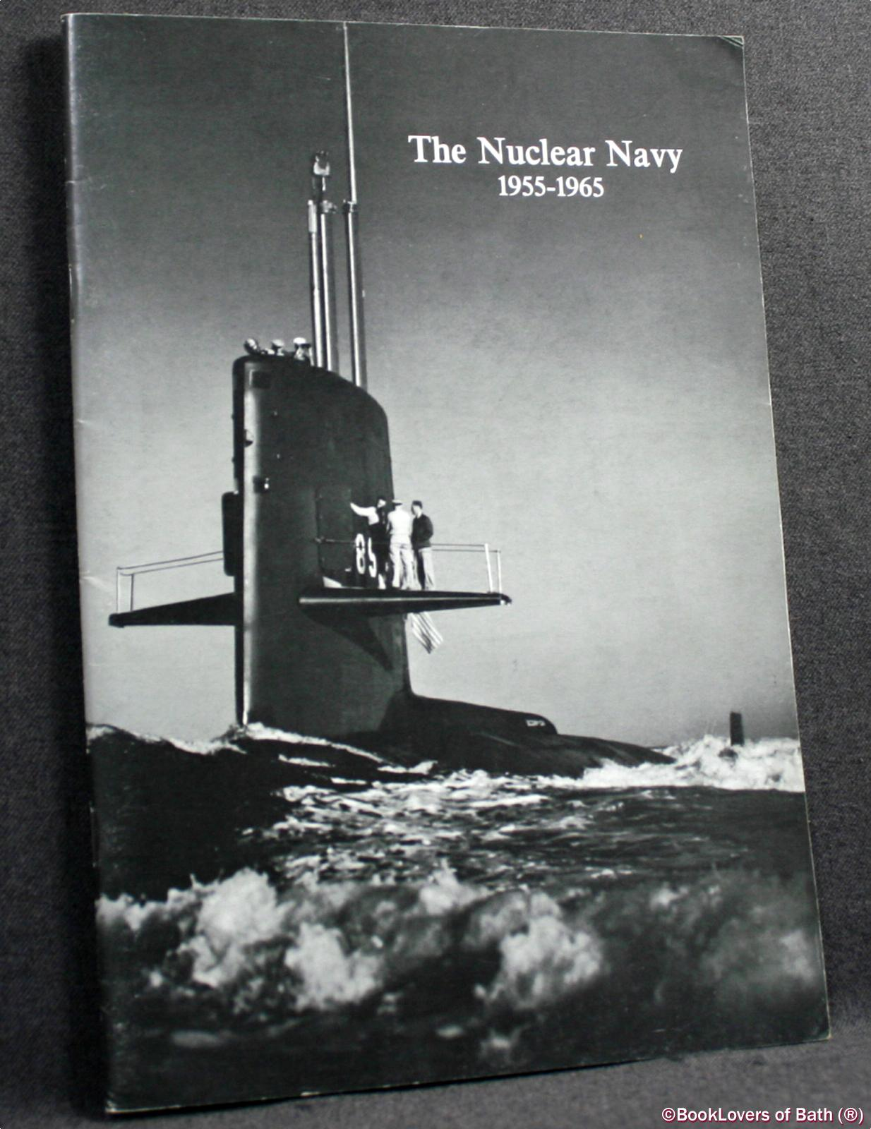 The Nuclear Navy 1955-1965 - Anon.