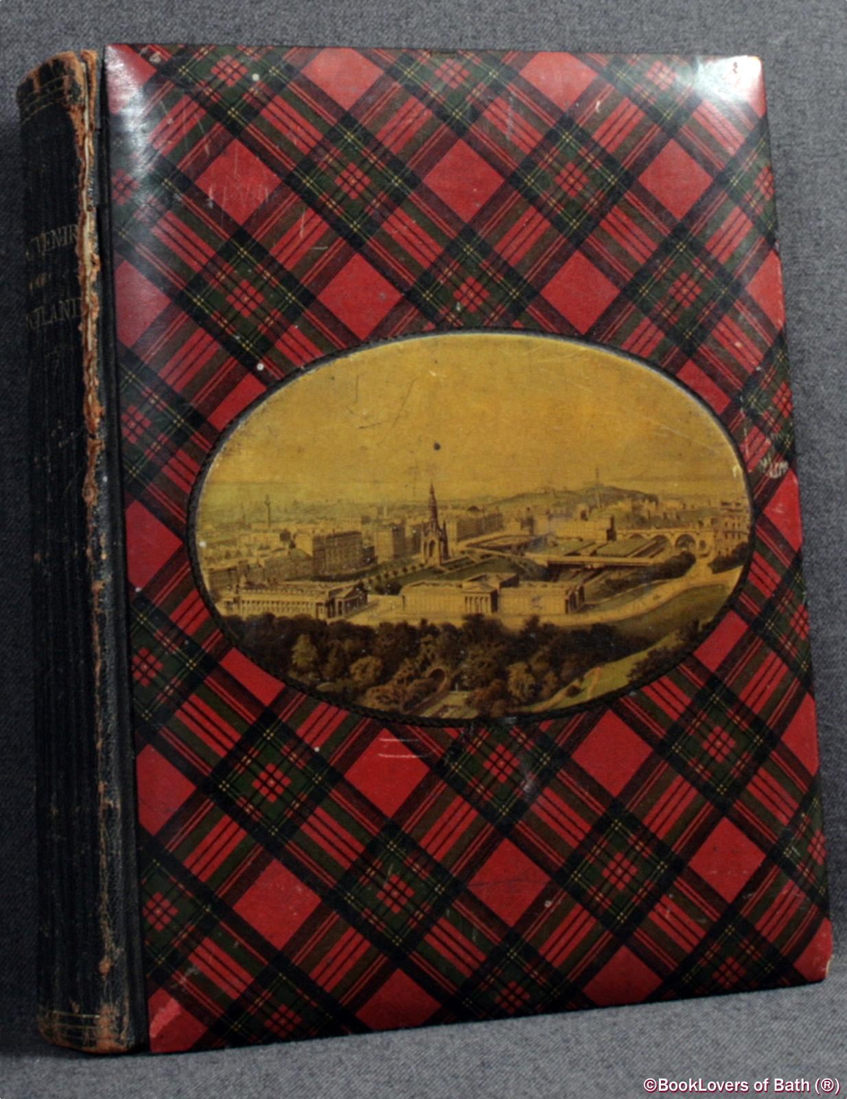 Souvenir of Scotland: Its Cities, Lakes and Mountains - Anon.