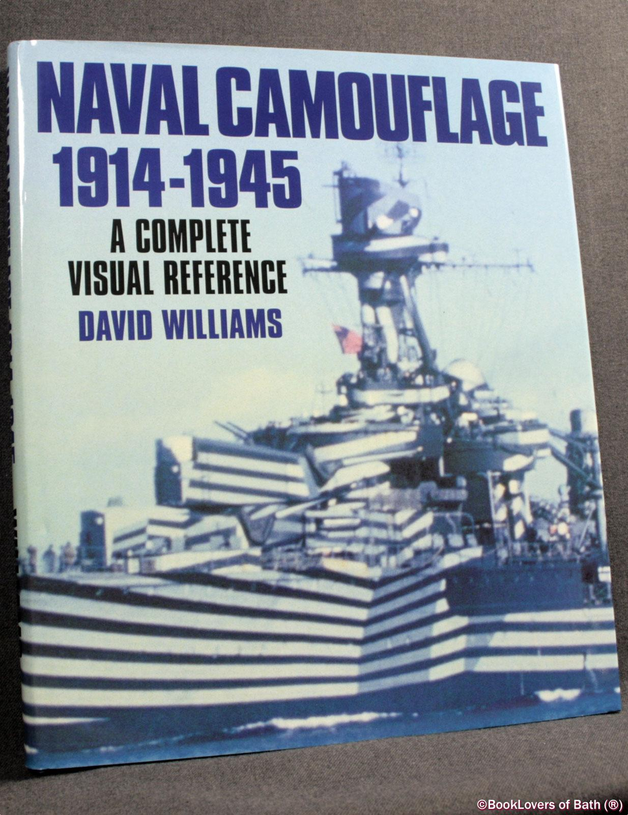 Naval Camouflage 1914-1945: A Complete Visual Reference - David Williams