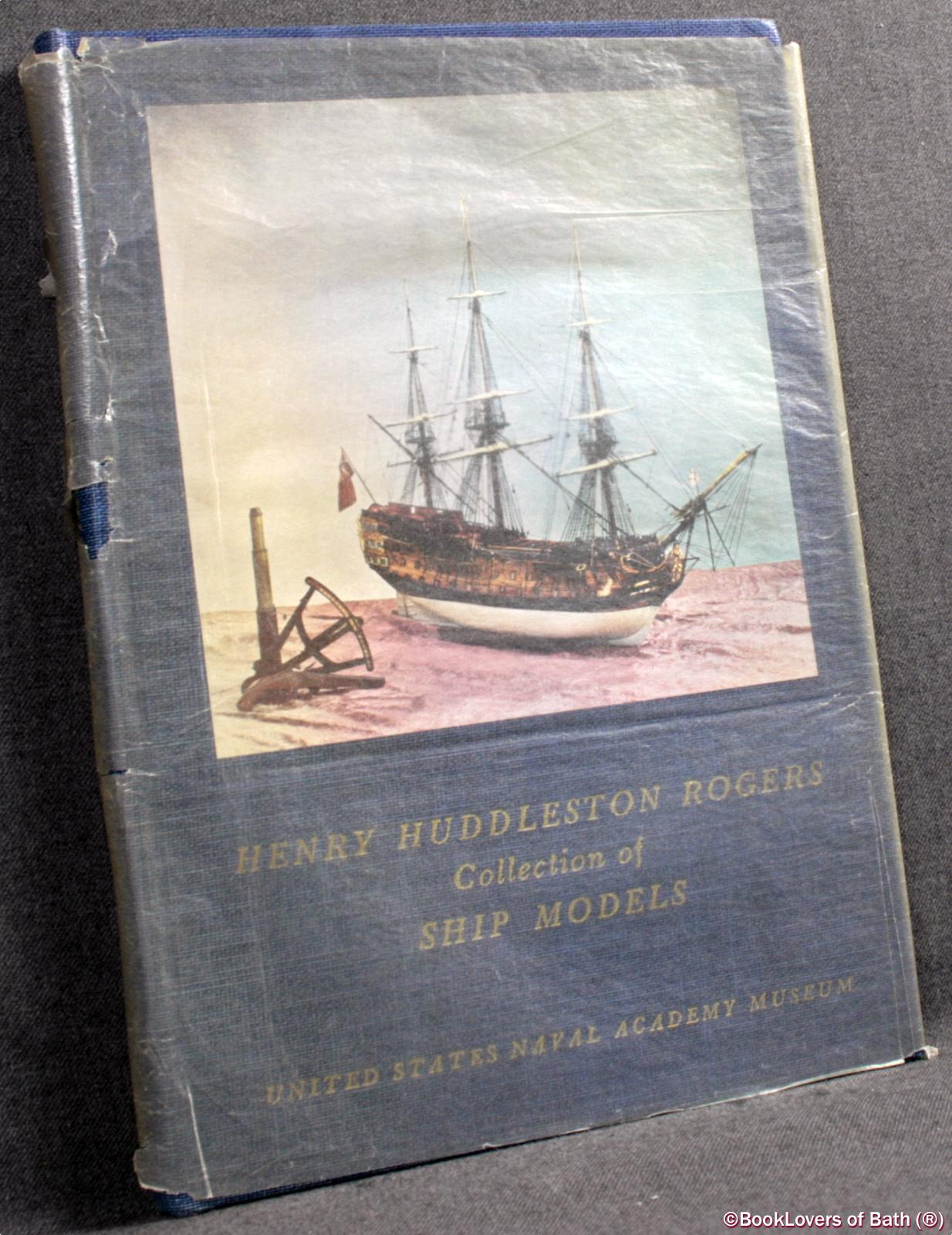 Catalogue of the Henry Huddleston Rogers Collection of Ship Models - Anon.