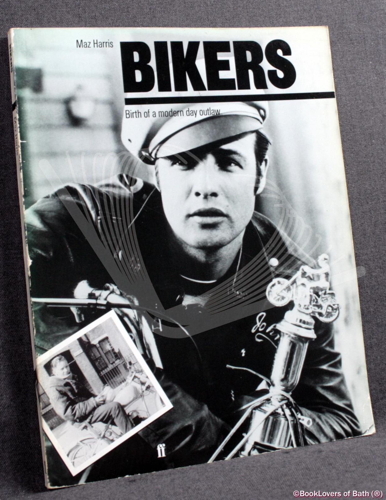 Bikers: Birth of a Modern Day Outlaw - Maz Harris