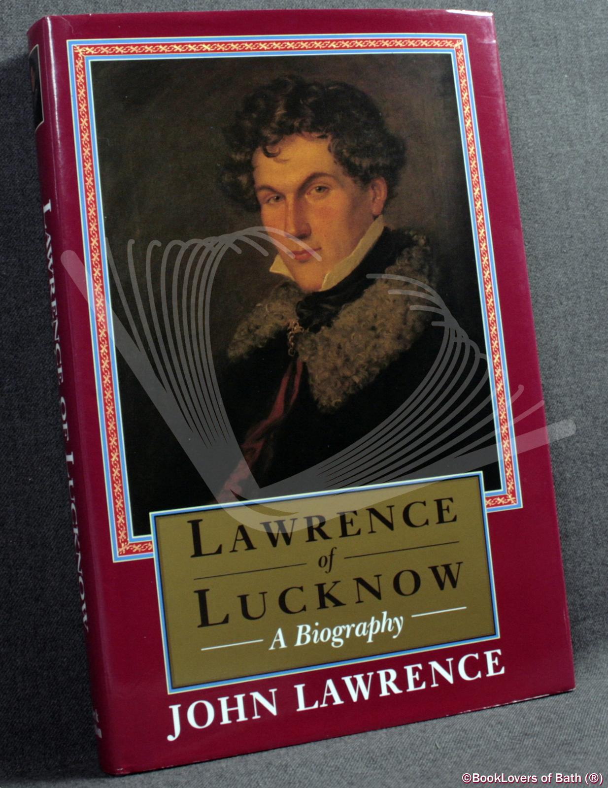 Lawrence of Lucknow: A Biography - John Lawrence
