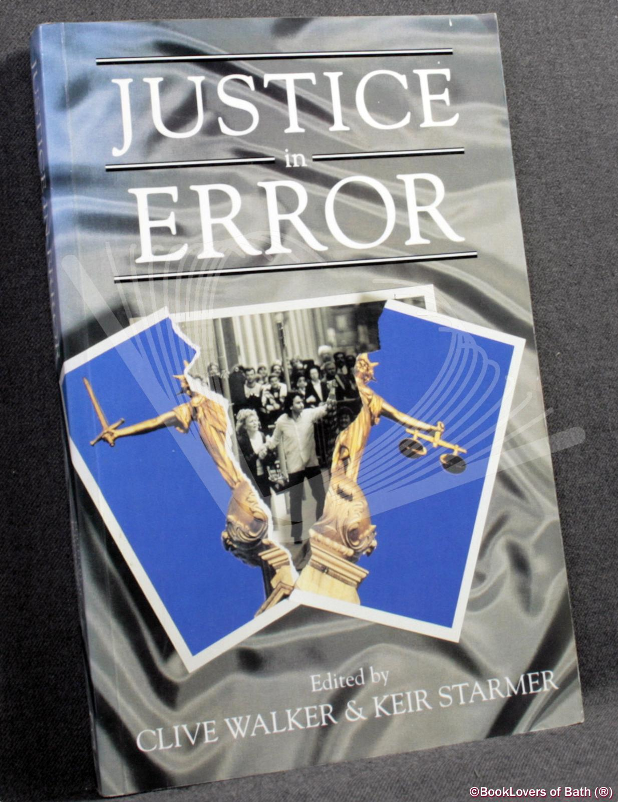 Justice in Error - Edited by Clive Walker & Keir Starmer