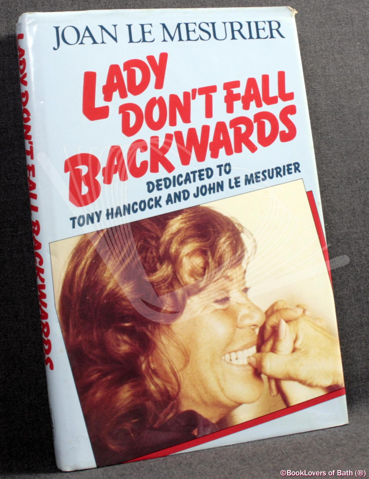Lady Don't Fall Backwards: A Memoir - Joan Le Mesurier