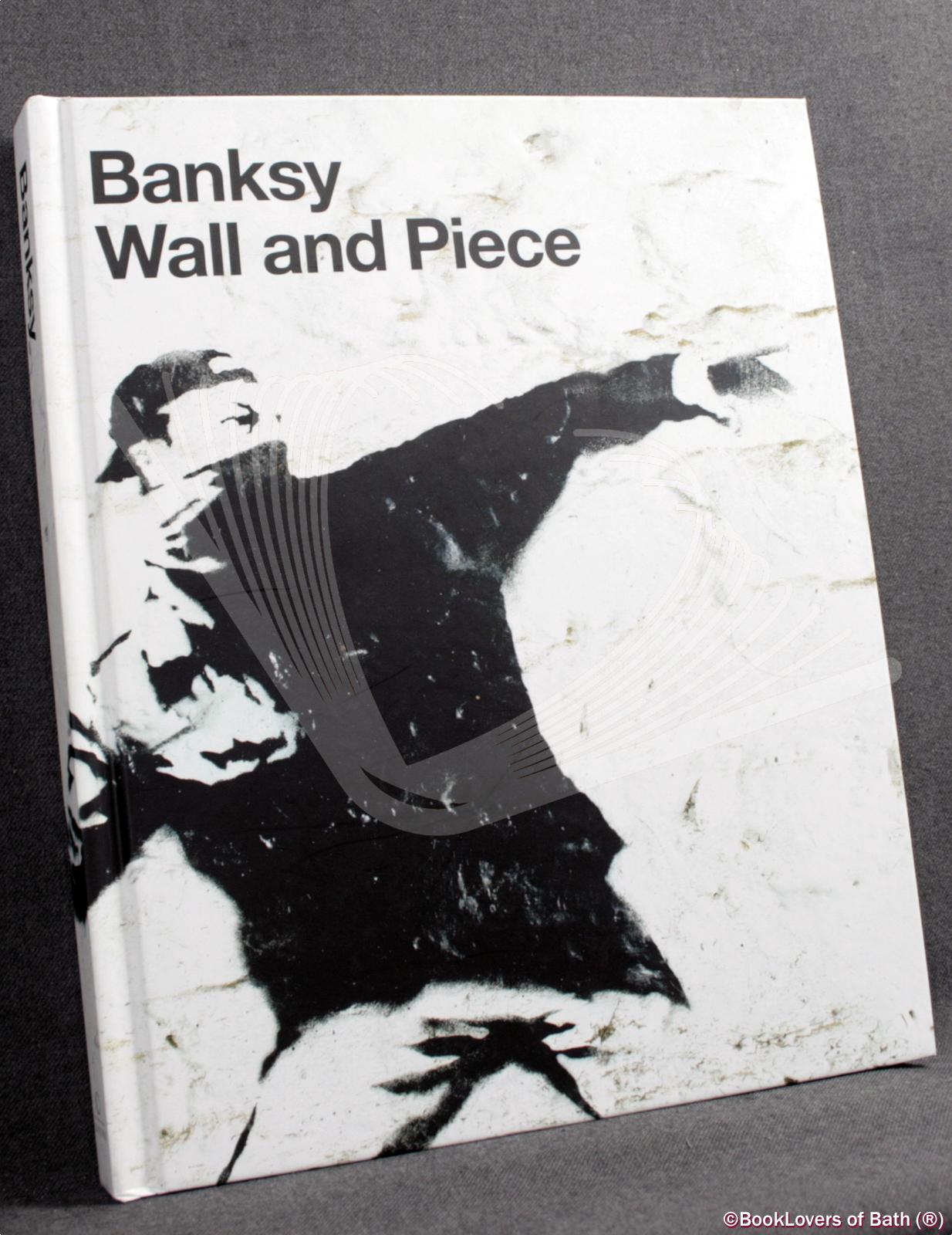 Banksy: Wall and Piece - Banksy