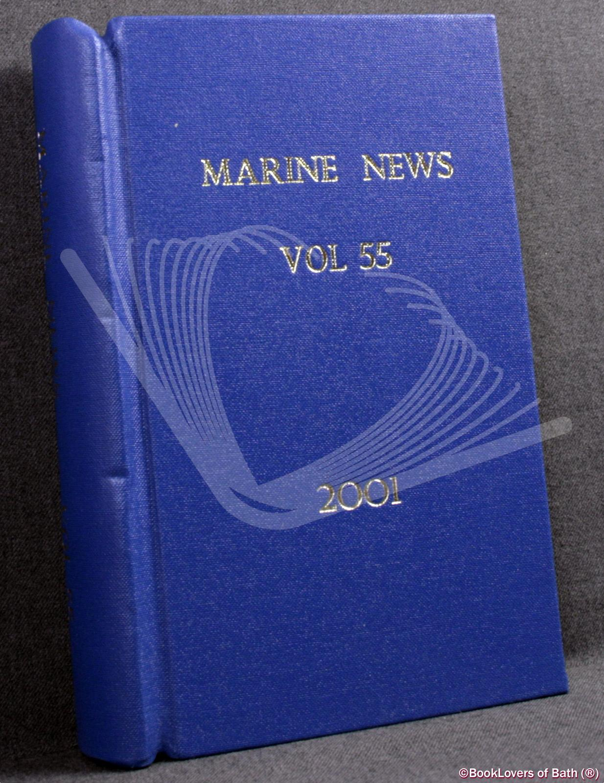 Marine News: Journal of the World Ship Society Volume 55 No. 1 January 2001 - Volume 55 No. 12 December 2001 - Edited By Kevin O'Donoghue, Harold Appleyard & Roy Fenton