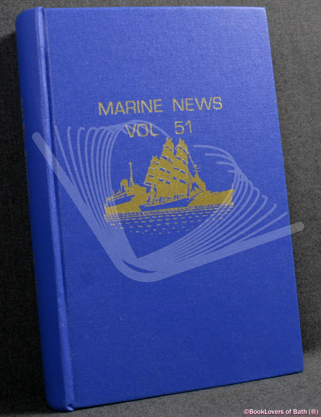 Marine News: Journal of the World Ship Society Volume 51 No. 1 January 1997 - Volume 51 No. 12 December 1997 - Edited By Kevin O'Donoghue & Roy Fenton