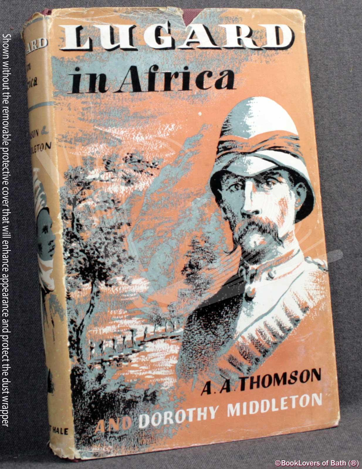 Lugard in Africa - A. A. [Arthur Alexander] Thomson & Dorothy Middleton