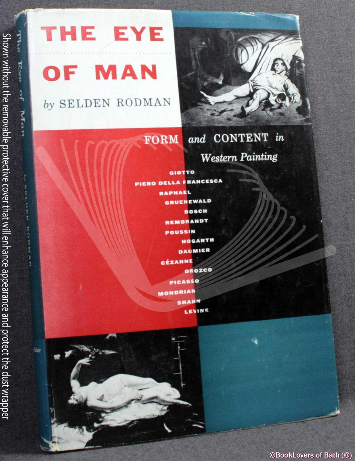 The Eye of Man: Form and Content in Western Painting - Selden Rodman