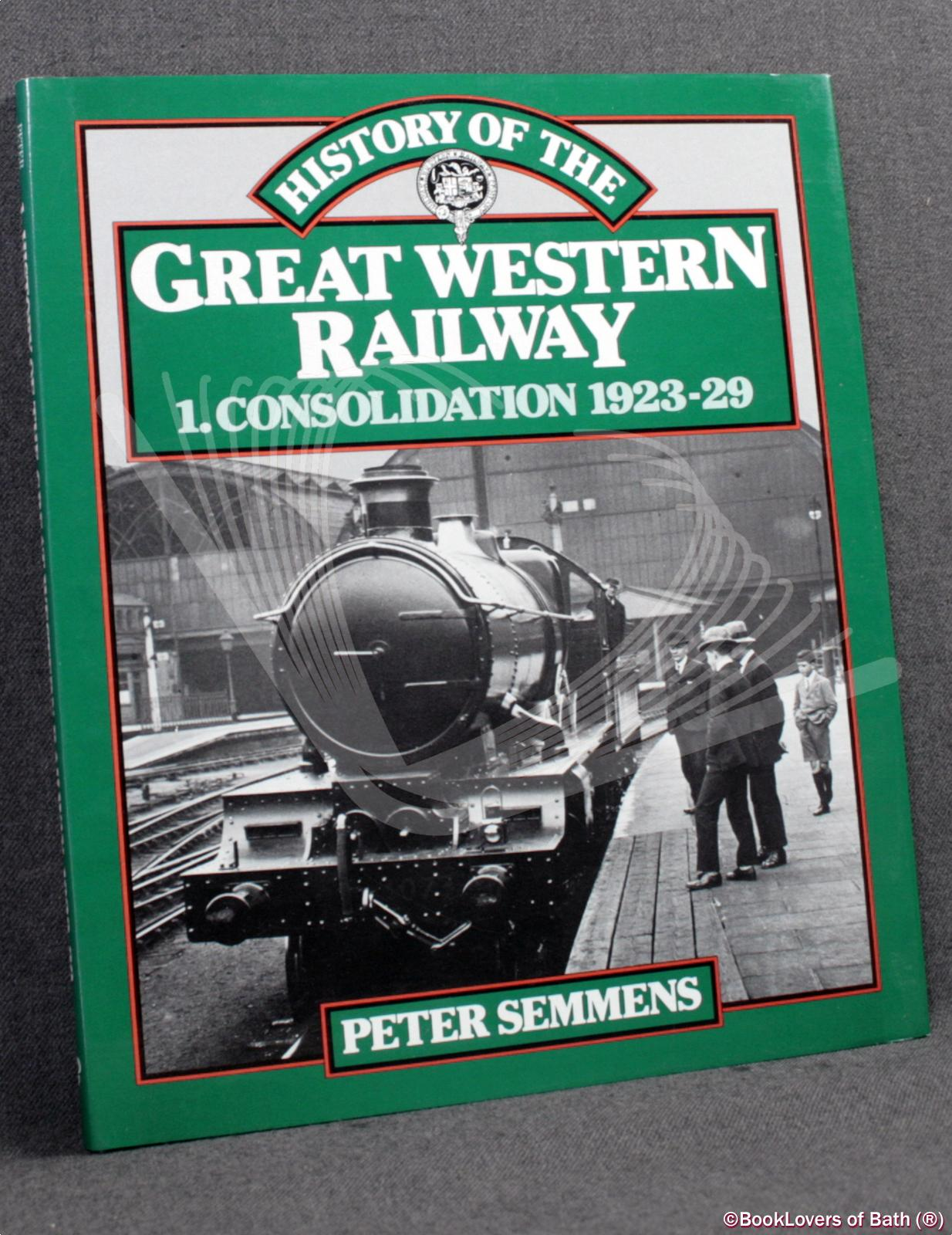 History of the Great Western Railway [3 Volumes] - Peter Semmens