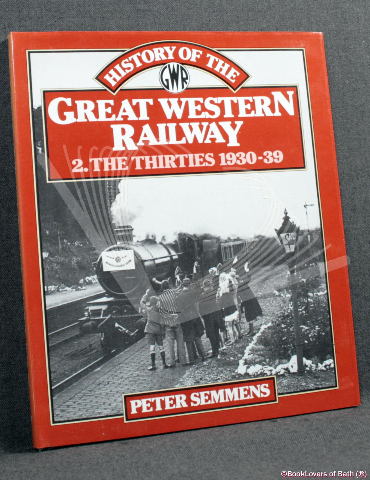 History of the Great Western Railway [3 Volumes] Peter Semmens