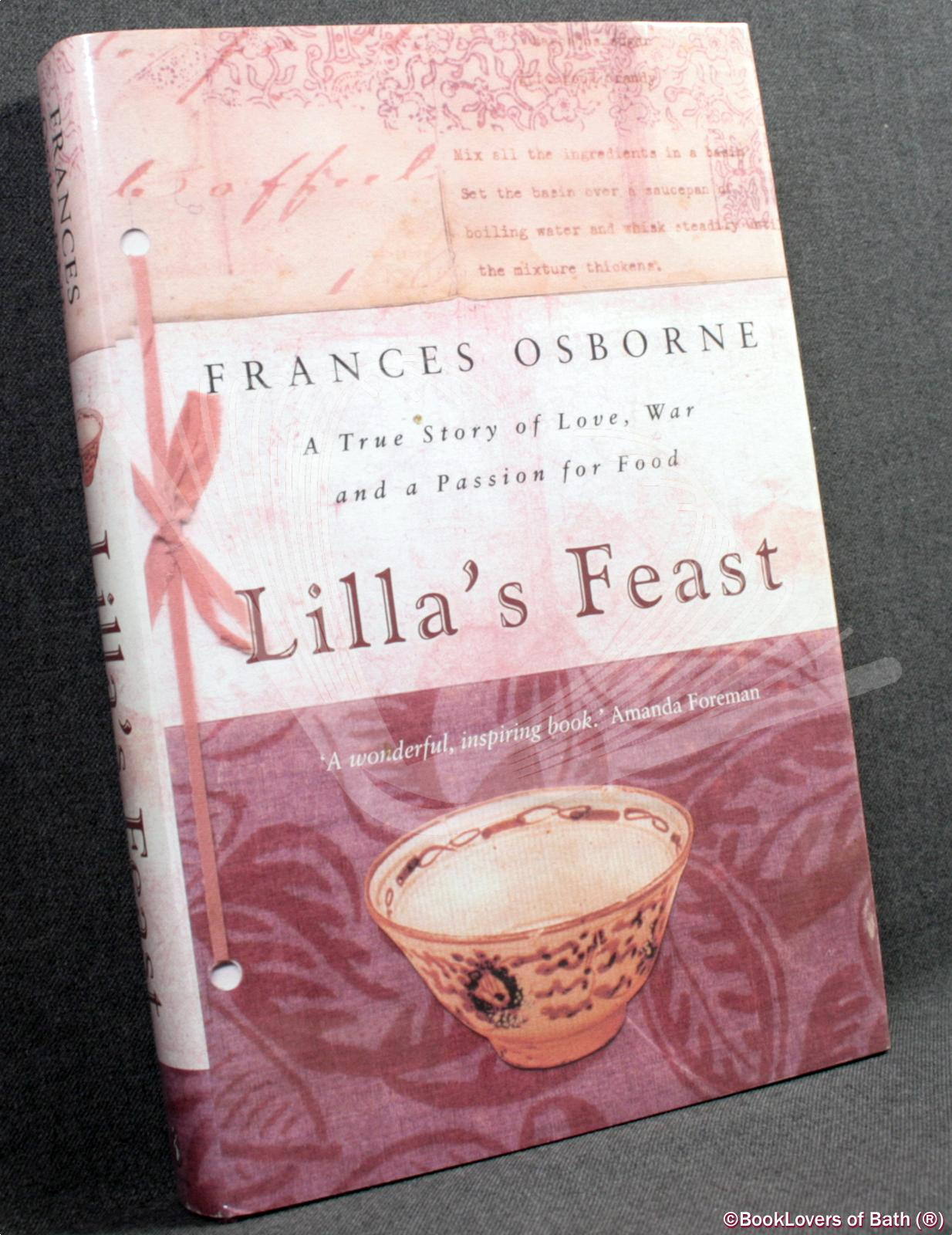 Lilla's Feast: A True Story of Love, War, and a Passion for Food - Frances Osborne